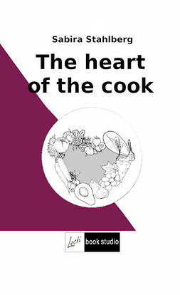 Stahlberg, Sabira - The heart of the cook, ebook