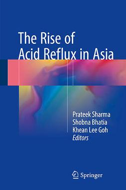 Bhatia, Shobna - The Rise of Acid Reflux in Asia, ebook