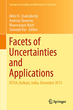 Chakraborty, Mihir K. - Facets of Uncertainties and Applications, ebook