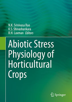 Laxman, R. H. - Abiotic Stress Physiology of Horticultural Crops, ebook