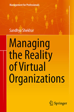 Shekhar, Sandhya - Managing the Reality of Virtual Organizations, ebook