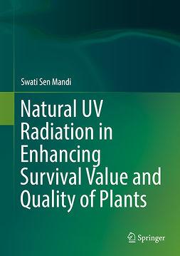 Mandi, Swati Sen - Natural UV Radiation in Enhancing Survival Value and Quality of Plants, ebook