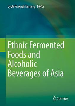 Tamang, Jyoti Prakash - Ethnic Fermented Foods and Alcoholic Beverages of Asia, e-bok