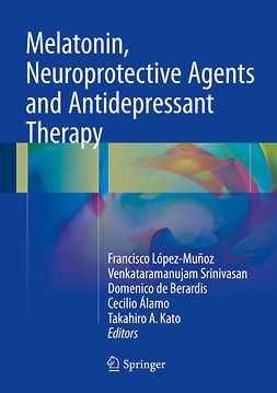 Berardis, Domenico de - Melatonin, Neuroprotective Agents and Antidepressant Therapy, e-kirja
