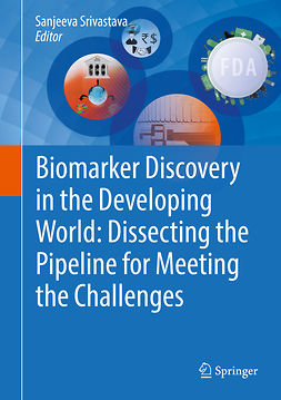 Srivastava, Sanjeeva - Biomarker Discovery in the Developing World: Dissecting the Pipeline for Meeting the Challenges, ebook