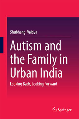 Vaidya, Shubhangi - Autism and the Family in Urban India, ebook