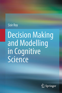 Roy, Sisir - Decision Making and Modelling in Cognitive Science, ebook
