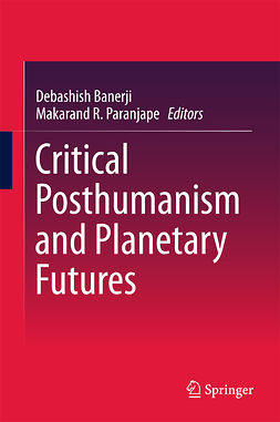 Banerji, Debashish - Critical Posthumanism and Planetary Futures, ebook