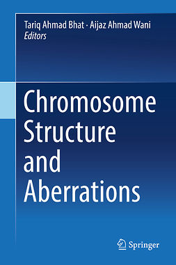 Bhat, Tariq Ahmad - Chromosome Structure and Aberrations, ebook