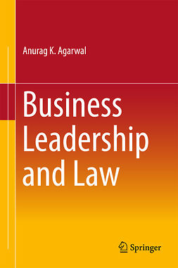 Agarwal, Anurag K. - Business Leadership and Law, ebook