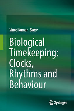 Kumar, Vinod - Biological Timekeeping: Clocks, Rhythms and Behaviour, e-bok