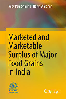 Sharma, Vijay Paul - Marketed and Marketable Surplus of Major Food Grains in India, ebook