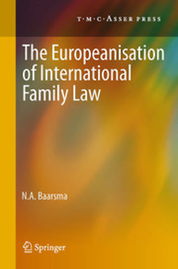 Baarsma, N. A. - The Europeanisation of International Family Law, e-kirja