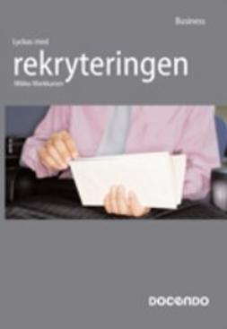Markkanen, Mikko - Lyckas med rekryteringen, ebook
