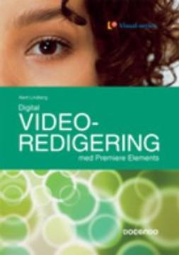 Lindberg, Kent - Digital videoredigering med Premiére Elements, ebook