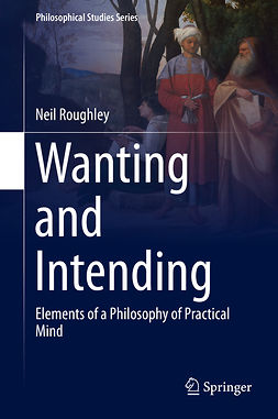 Roughley, Neil - Wanting and Intending, ebook