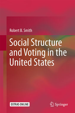 Smith, Robert B. - Social Structure and Voting in the United States, e-bok