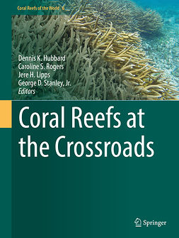 Hubbard, Dennis K. - Coral Reefs at the Crossroads, e-kirja