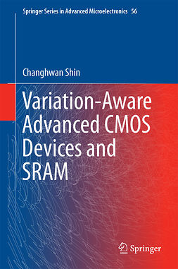 Shin, Changhwan - Variation-Aware Advanced CMOS Devices and SRAM, e-bok