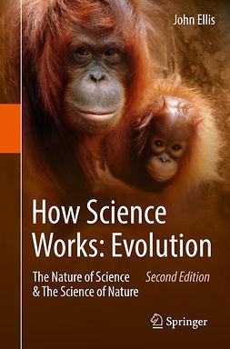 Ellis, John - How Science Works: Evolution, ebook