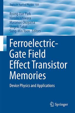 Ishiwara, Hiroshi - Ferroelectric-Gate Field Effect Transistor Memories, ebook