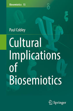 Cobley, Paul - Cultural Implications of Biosemiotics, ebook