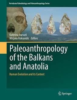 Harvati, Katerina - Paleoanthropology of the Balkans and Anatolia, e-kirja