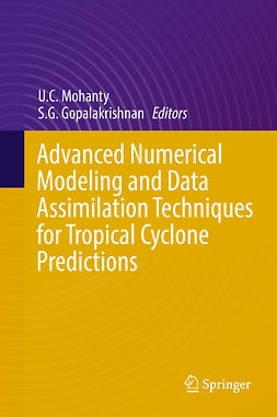 Gopalakrishnan, Sundararaman G. - Advanced Numerical Modeling and Data Assimilation Techniques for Tropical Cyclone Prediction, ebook