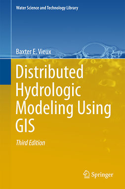 Vieux, Baxter E. - Distributed Hydrologic Modeling Using GIS, ebook