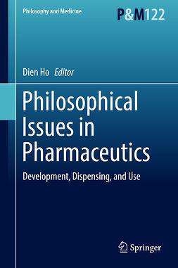 Ho, Dien - Philosophical Issues in Pharmaceutics, e-bok