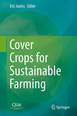 Justes, Eric - Cover Crops for Sustainable Farming, ebook