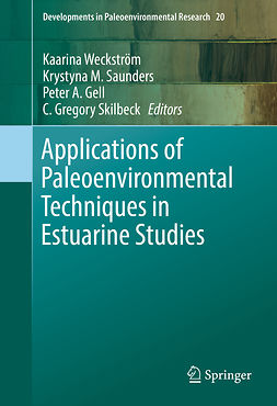 Gell, Peter A. - Applications of Paleoenvironmental Techniques in Estuarine Studies, ebook