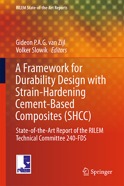 Slowik, Volker - A Framework for Durability Design with Strain-Hardening Cement-Based Composites (SHCC), ebook