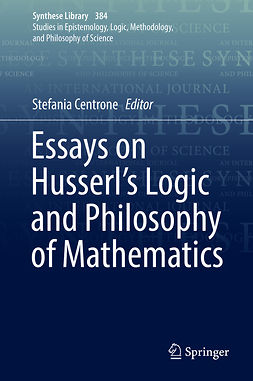 Centrone, Stefania - Essays on Husserl's Logic and Philosophy of Mathematics, ebook