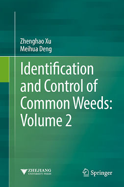 Deng, Meihua - Identification and Control of Common Weeds: Volume 2, ebook