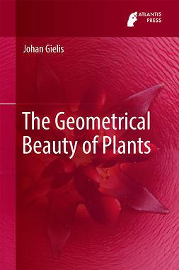 Gielis, Johan - The Geometrical Beauty of Plants, e-bok