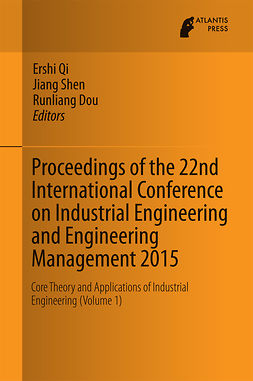 Dou, Runliang - Proceedings of the 22nd International Conference on Industrial Engineering and Engineering Management 2015, ebook