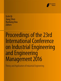 Dou, Runliang - Proceedings of the 23rd International Conference on Industrial Engineering and Engineering Management 2016, ebook