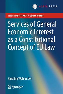 Wehlander, Caroline - Services of General Economic Interest as a Constitutional Concept of EU Law, e-bok