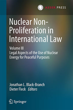 Black-Branch, Jonathan L. - Nuclear Non-Proliferation in International Law - Volume III, ebook