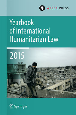 Gill, Terry D. - Yearbook of International Humanitarian Law  Volume 18, 2015, ebook