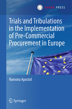 Apostol, Ramona - Trials and Tribulations in the Implementation of Pre-Commercial Procurement in Europe, e-kirja