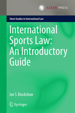 Blackshaw, Ian S. - International Sports Law: An Introductory Guide, e-kirja