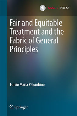 Palombino, Fulvio Maria - Fair and Equitable Treatment and the Fabric of General Principles, e-bok