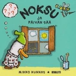 Kunnas, Mikko - Noksu ja päivän sää, ebook