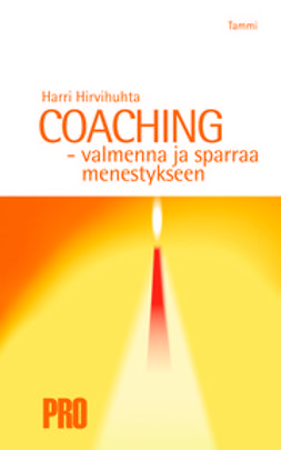 Hirvihuhta, Harri - COACHING –  valmenna ja sparraa menestykseen, ebook