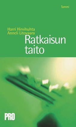 Hirvihuhta, Harri - RATKAISUN TAITO, e-kirja