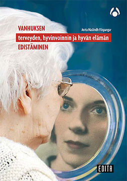 Näslindh-Ylispangar, Anita - Vanhuksen terveyden, hyvinvoinnin ja hyvän elämän edistäminen, e-bok