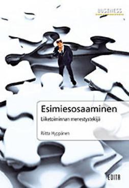 Hyppänen, Riitta - Esimiesosaaminen. Liiketoiminnan menestystekijä, ebook