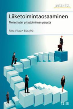Jylhä, Eila - Liiketoimintaosaaminen. Menestyvän yritystoiminnan perusta, e-kirja
